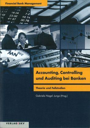 Accounting, Controlling und Auditing bei Banken von Nagel-Jungo,  Gabriela