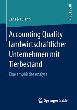 Accounting Quality landwirtschaftlicher Unternehmen mit Tierbestand von Neuland,  Jana