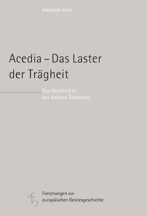 Acedia – Das Laster der Trägheit von Post,  Werner