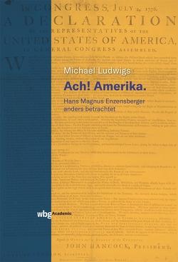 Ach! Amerika. von Ludwigs,  Michael