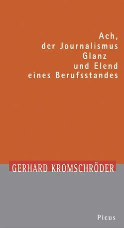 Ach, der Journalismus von Kromschröder,  Gerhard, Langenbucher,  Wolfgang R