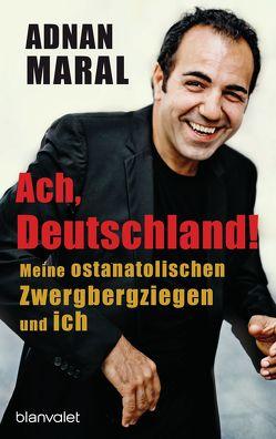 Ach, Deutschland! von Maral,  Adnan