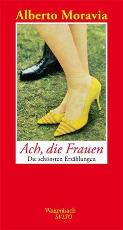 Ach, die Frauen von Moravia,  Alberto, Wagenbach,  Klaus