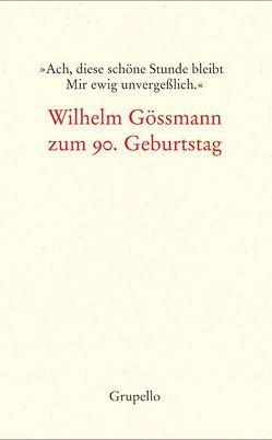 »Ach, diese schöne Stunde bleibt Mir ewig unvergeßlich.« von Füllner,  Karin, Gössmann,  Wilhelm, Salmen,  Monika