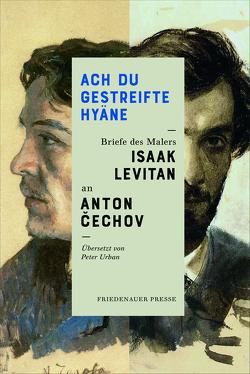 Ach Du gestreifte Hyäne. von Cechov,  Anton, Hercher,  Jutta, Levitan,  Isaak, Urban,  Peter, van Kann,  Brigitte