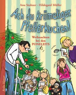 Ach du krümeliger Pfefferkuchen von Müller,  Hildegard, Stohner,  Anu