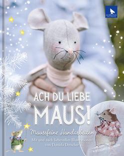 Ach du liebe Maus! von Brunnmeier,  Michèle, Drescher,  Daniela