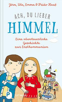 Ach, du lieber Himmel! von Biesinger,  Albert, Hauf,  Emma, Hauf,  Frido, Hauf,  Jörn, Hauf,  Uta
