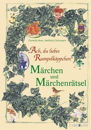 Ach, du liebes Rumpelkäppchen von Bera,  Cornelia, Christopeit,  Adelheid