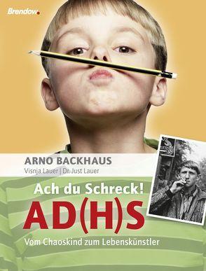 Ach du Schreck! ADS von Backhaus,  Arno, Lauer,  Just, Lauer,  Visnja