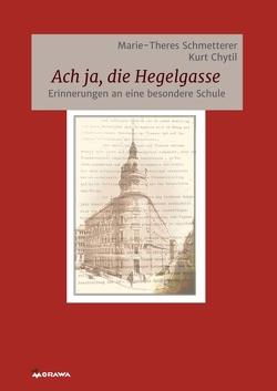 Ach ja, die Hegelgasse von Chytil,  Kurt, Schmetterer,  Marie-Theres