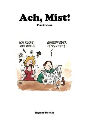 Ach, Mist! von Decker,  Ingmar