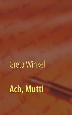 Ach, Mutti von Winkel,  Greta