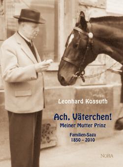 Ach, Väterchen! von Kossuth,  Leonhard
