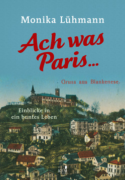 Ach was Paris … von Lühmann,  Monika