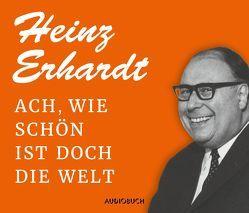 Ach, wie schön ist doch die Welt von Erhardt,  Heinz