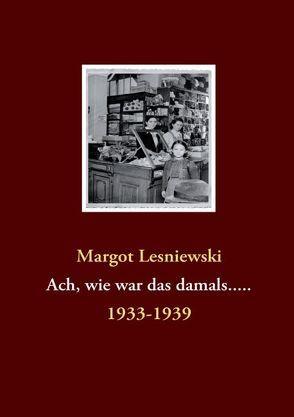 Ach, wie war das damals… von Lesniewski,  Margot