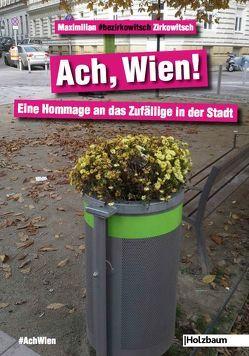 Ach, Wien! von #bezirkowitsch, Zirkowitsch,  Maximilian