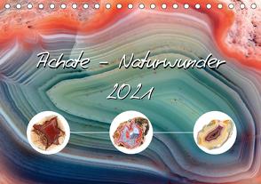 Achate – Naturwunder (Tischkalender 2021 DIN A5 quer) von Frost,  Anja