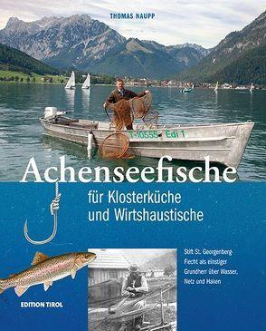 Achenseefische für Klosterküche und Wirtshaustische von Naupp,  P Thomas