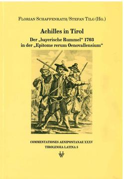 Achilles in Tirol von Schaffenrath,  Florian, Tilg,  Stefan