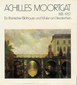 Achilles Moortgat 1881-1957 von Werd,  Guido de