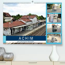 ACHIM – eine sehenswerte Kleinstadt (Premium, hochwertiger DIN A2 Wandkalender 2020, Kunstdruck in Hochglanz) von Klünder,  Günther