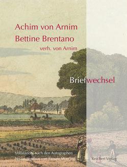 Achim von Arnim ― Bettine Brentano verh. von Arnim. Briefwechsel von Moering,  Renate