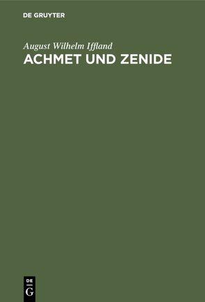 Achmet und Zenide von Iffland,  August Wilhelm