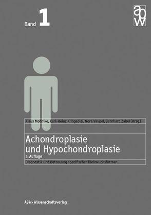 Achondroplasie und Hypochondroplasie von Klingebiel,  Karl-Heinz, Mohnike,  Klaus, Vaupel,  Nora, Zabel,  Bernhard