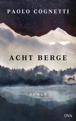 Acht Berge von Burkhardt,  Christiane, Cognetti,  Paolo