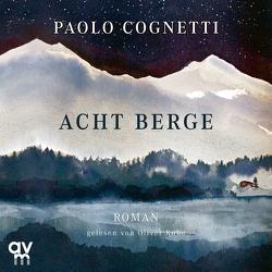 Acht Berge von Cognetti,  Paolo