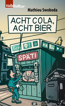 Acht Cola, acht Bier! von Swoboda,  Mathieu