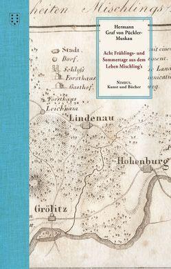Acht Frühlings- und Sommertage aus dem Leben Mischling's von Erica,  Ruetz, von Pückler-Muskau,  Hermann