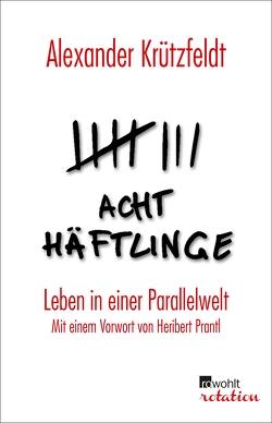 Acht Häftlinge von Krützfeldt,  Alexander, Prantl,  Heribert