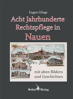 Acht Jahrhunderte Rechtspflege in Nauen von Gliege,  Eugen, Pressezeichner GbR Gliege,  Eugen und Constanze