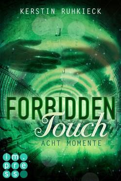 Forbidden Touch 2: Acht Momente von Ruhkieck,  Kerstin