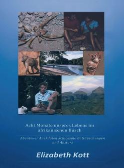 Acht Monate unseres Lebens im afrikanischen Busch von Kott,  Elizabeth
