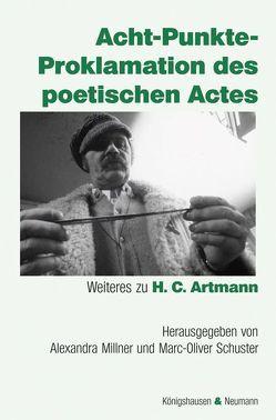 Acht-Punkte-Proklamation des poetischen Actes von Millner,  Alexandra, Schuster,  Marc-Oliver