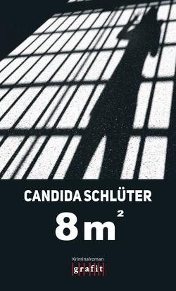 Acht Quadratmeter von Schlüter,  Candida