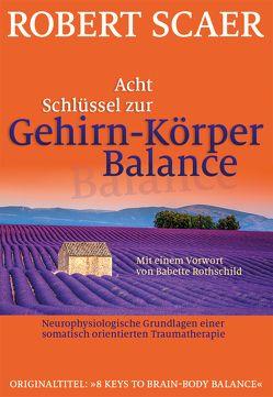 Acht Schlüssel zur Gehirn-Körper-Balance von Höhr,  Hildegard, Kierdorf,  Theo, Rothschild,  Babette, Scaer,  Robert