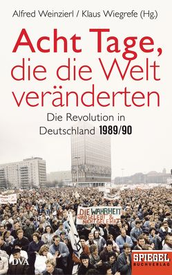 Acht Tage, die die Welt veränderten von Weinzierl,  Alfred, Wiegrefe,  Klaus