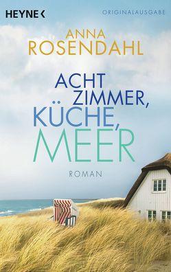 Acht Zimmer, Küche, Meer von Rosendahl,  Anna