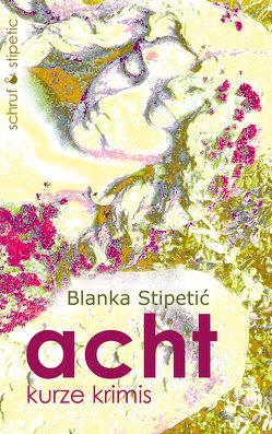 acht von Blanka,  Stipetić