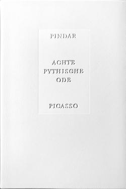 Achte Pythische Ode von Beaufret,  Jean, Goeppert,  Sebastian, Goeppert-Frank,  Herma C., Malms,  Johannes, Picasso,  Pablo, Pindar