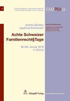 Achte Schweizer Familienrecht§Tage von Büchler,  Andrea, Schwenzer,  Ingeborg