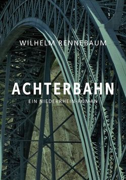 Achterbahn von Rennebaum,  Wilhelm