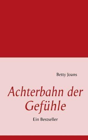Achterbahn der Gefühle von Joans,  Betty