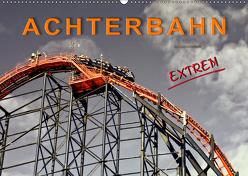 Achterbahn – extrem (Wandkalender 2019 DIN A2 quer) von Roder,  Peter