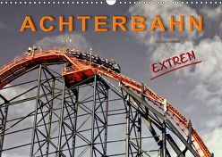 Achterbahn – extrem (Wandkalender 2019 DIN A3 quer) von Roder,  Peter